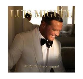 Luis Miguel - Mexico Por Siempre