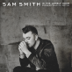Sam Smith - In the Lonely Hour: Drowning Shadows Edition