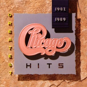 Chicago - Greatest Hits 1982 - 1989