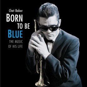 Chet Baker - Born to be Blue -The music of his life
