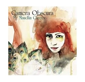 Camera Obscura - My Mudlin Career